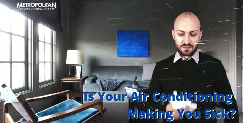 Is your air conditioning making you sick?